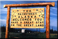 Tok, Alaska welcomes travelers on the Alaska Highway.